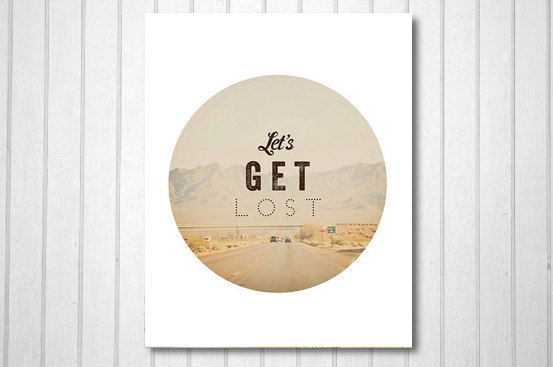 Let's Get Lost print available from urbandreamphotos