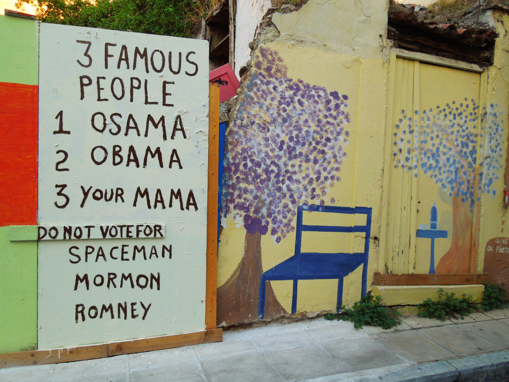 Voting is all about personal preference too. We were in Athens just after Obama was re-elected and saw this message on a side street near the Acropolis.